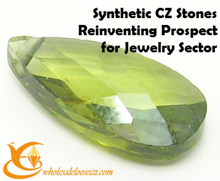 Synthetic CZ Stones Reinventing Prospect for Jewelry Sector